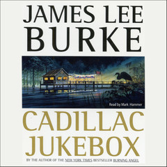 Cadillac Jukebox Audiobook, by James Lee Burke