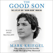 "The Good Son: The Life of Ray ""Boom Boom"" Mancini Audiobook, by Mark Kriegel"