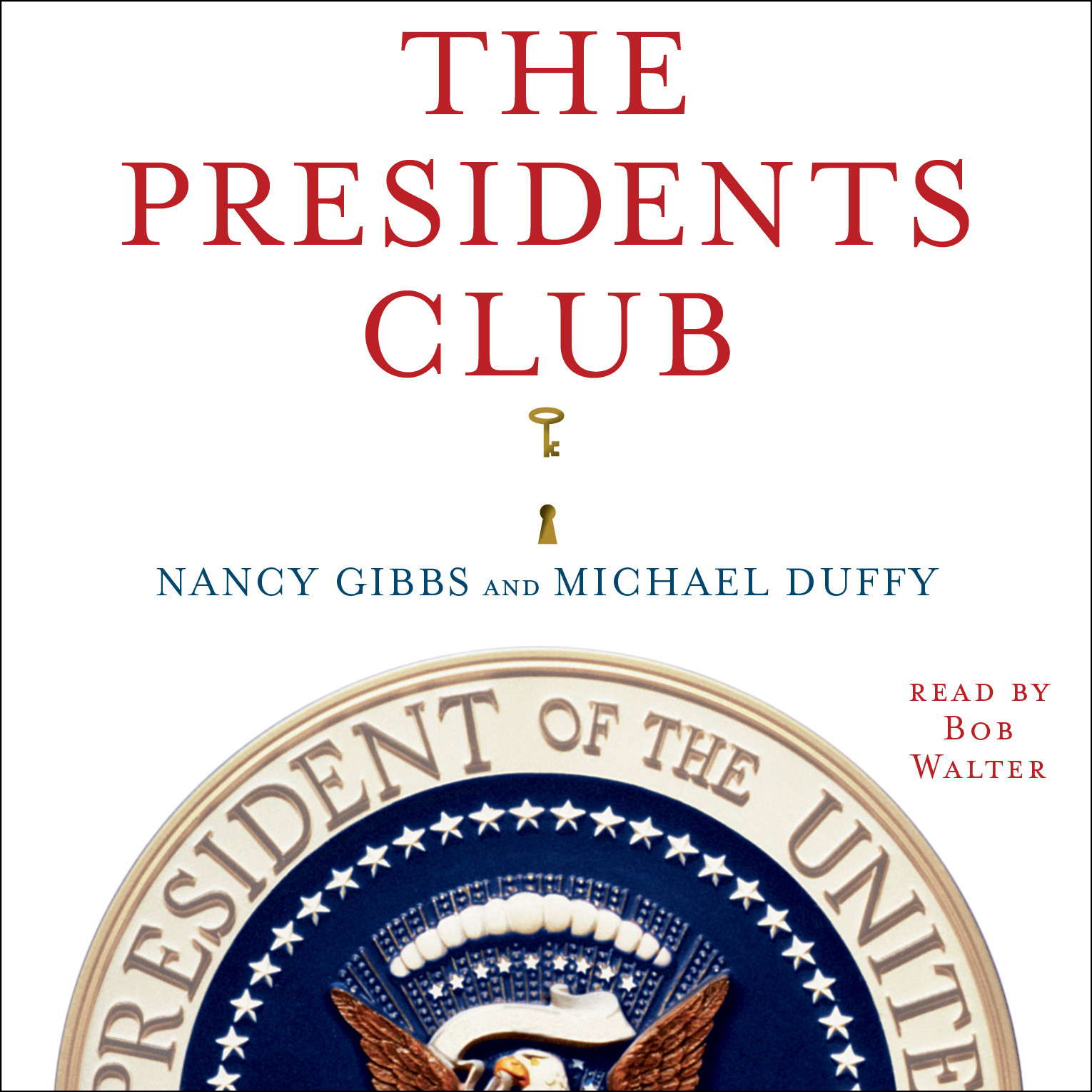 Printable The Presidents Club: Inside the World's Most Exclusive Fraternity Audiobook Cover Art