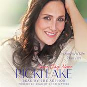 Never Say Never: Finding a Life That Fits Audiobook, by Ricki Lake