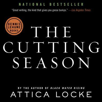 The Cutting Season: A Novel Audiobook, by Attica Locke