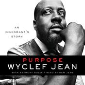 Purpose: An Immigrants Story, by Wyclef Jean