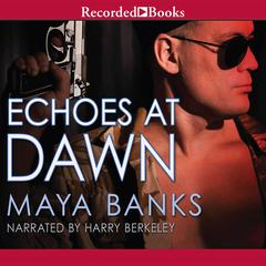 Echoes at Dawn Audiobook, by Maya Banks
