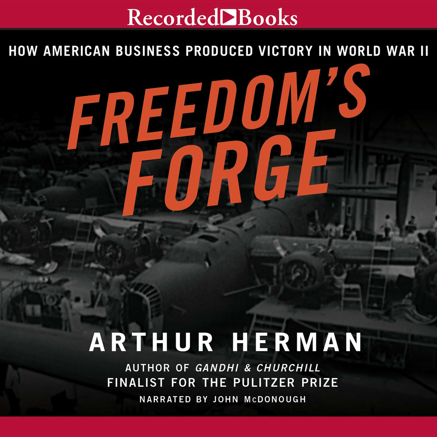 Printable Freedom's Forge: How American Business Built the Arsenal of Democracy That Won World War II Audiobook Cover Art