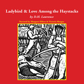 The Ladybird and Love Among the Haystacks, by D. H. Lawrence