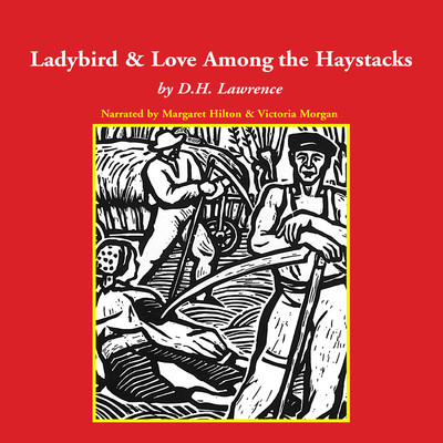 The Ladybird and Love Among the Haystacks Audiobook, by D. H. Lawrence