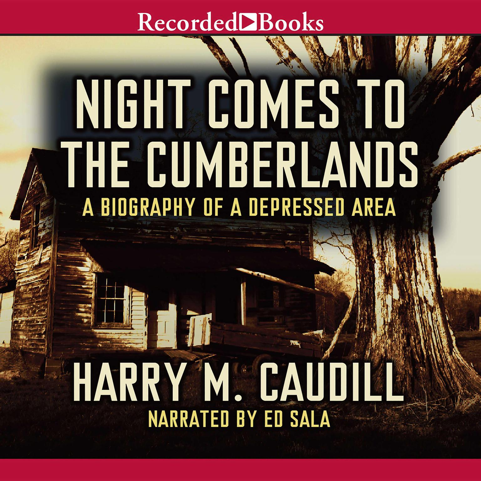 Printable Night Comes to the Cumberlands: A Biography of a Depressed Area Audiobook Cover Art