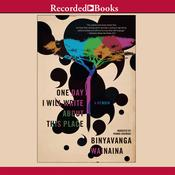 One Day I Will Write about This Place, by Binyavanga Wainaina