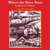 Where the River Runs, by Richard S. Wheeler