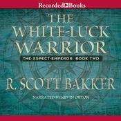The White-Luck Warrior, by R. Scott Bakker