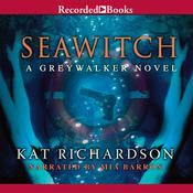 Seawitch: A Greywalker Novel, by Kat Richardson