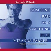 Someone Bad and Something Blue Audiobook, by Miranda Parker