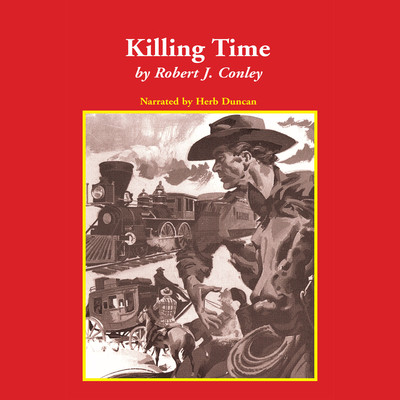 Killing Time Audiobook, by Robert Conley