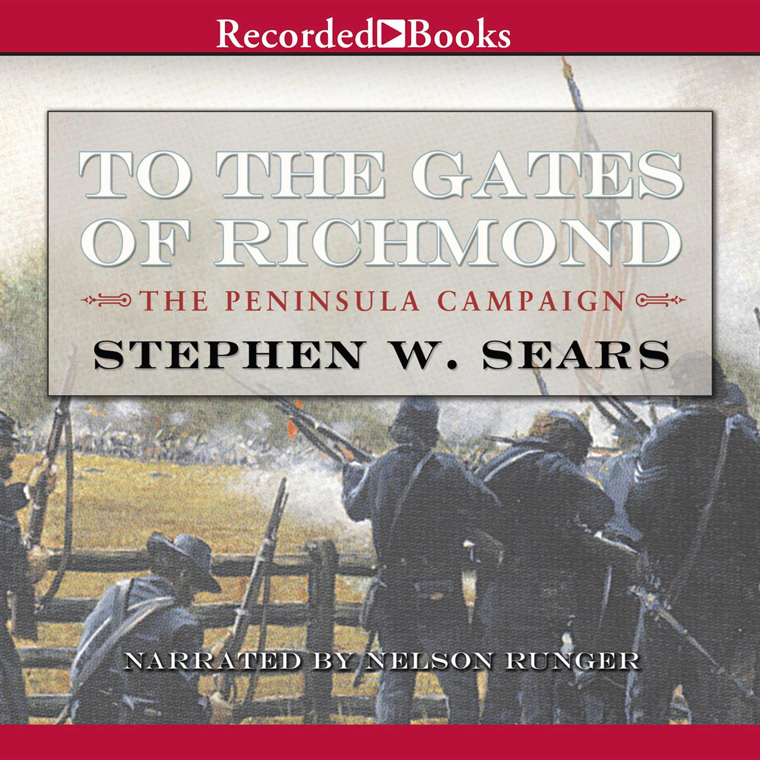 Printable To the Gates of Richmond: The Peninsula Campaign Audiobook Cover Art