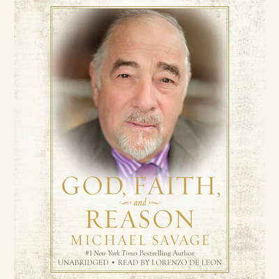 God, Faith, and Reason Audiobook, by Michael Savage
