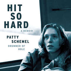 Hit So Hard: A Memoir Audiobook, by Patty Schemel