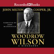 Woodrow Wilson: A Biography Audiobook, by John Milton Cooper Jr.