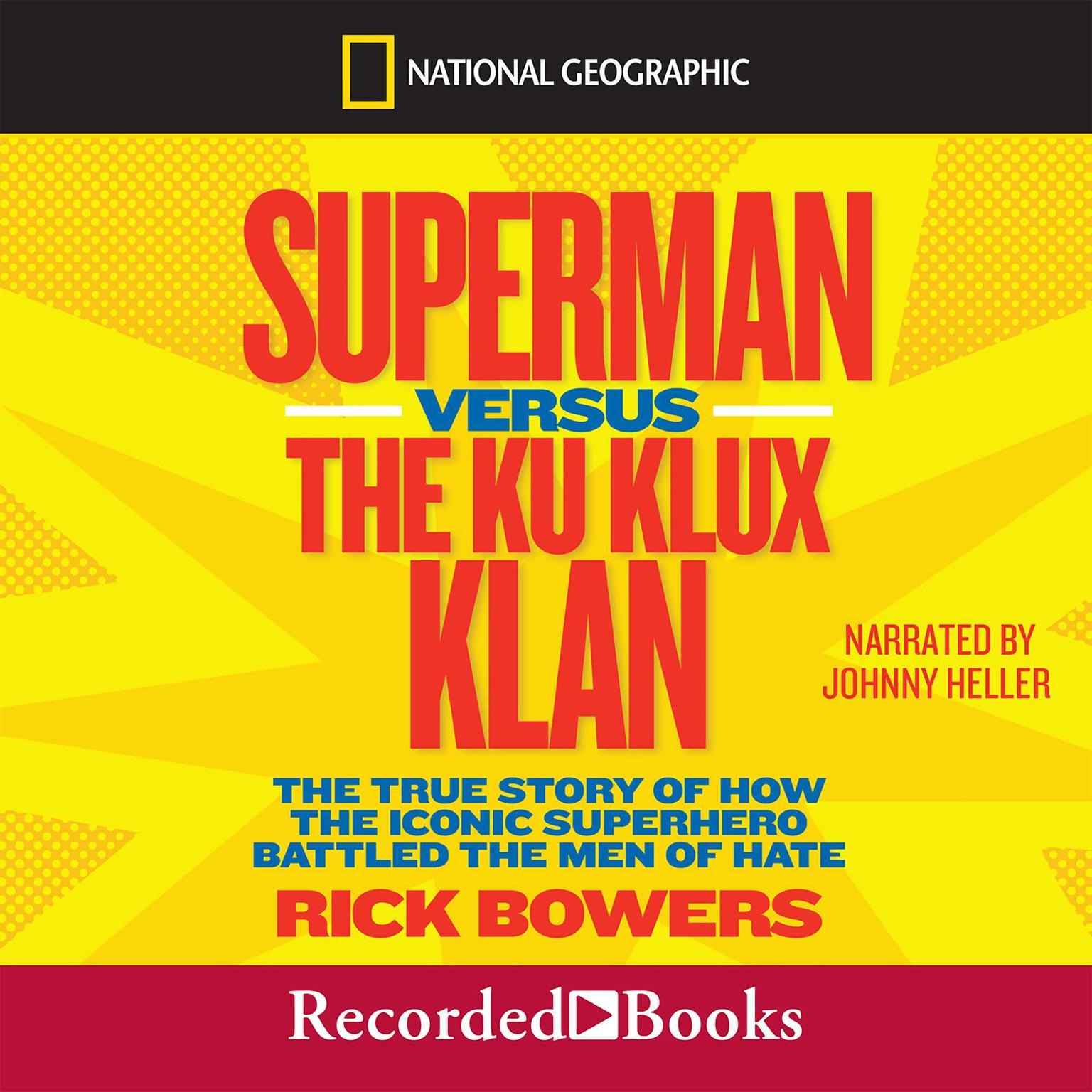 Printable Superman versus the Ku Klux Klan: The True Story of How the Iconic Superhero Battled the Men of Hate Audiobook Cover Art