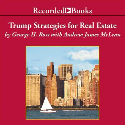 Trump: Strategies for Real Estate: Billionaire Lessons for the Small Investor Audiobook, by George Ross
