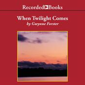 When Twilight Comes, by Gwynne Forster