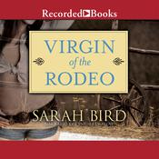 Virgin of the Rodeo, by Sarah Bird