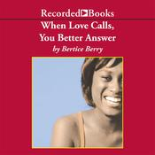 When Love Calls, You Better Answer, by Bertice Berry
