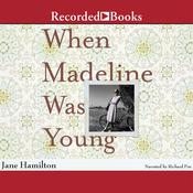 When Madeline Was Young, by Jane Hamilton