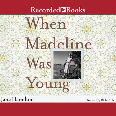 When Madeline Was Young Audiobook, by Jane Hamilton