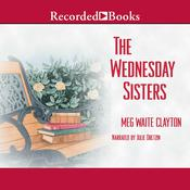 The Wednesday Sisters Audiobook, by Meg Waite Clayton