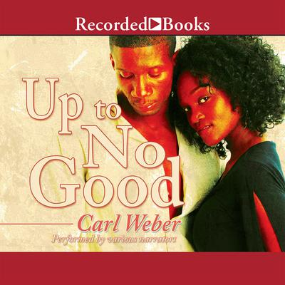 Up to No Good Audiobook, by Carl Weber
