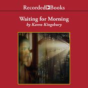 Waiting for Morning Audiobook, by Karen Kingsbury