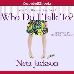 Who Do I Talk To? Audiobook, by Neta Jackson