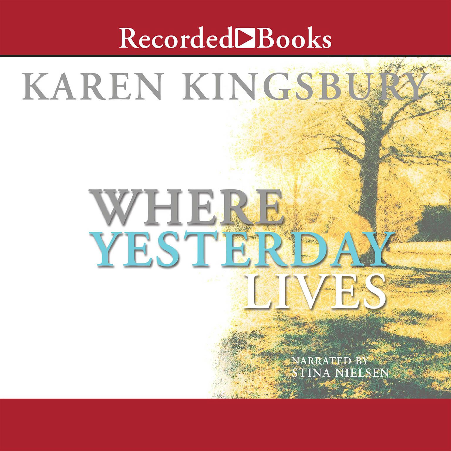 Printable Where Yesterday Lives Audiobook Cover Art
