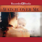 Watch Over Me, by Christa Parrish
