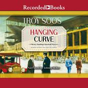 Hanging Curve Audiobook, by Troy Soos