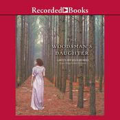 The Woodsman's Daughter Audiobook, by Gwyn Hyman Rubio