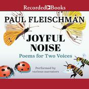 Joyful Noise: Poems for Two Voices Audiobook, by Paul Fleischman
