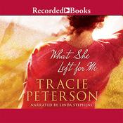 What She Left for Me Audiobook, by Tracie Peterson