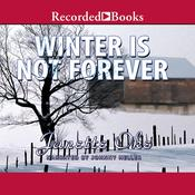 Winter Is Not Forever, by Janette Oke