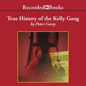 True History of the Kelly Gang, by Peter Carey