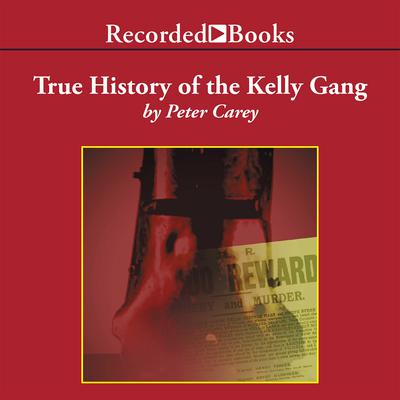 True History of the Kelly Gang Audiobook, by Peter Carey