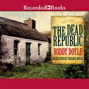 The Dead Republic Audiobook, by Roddy Doyle