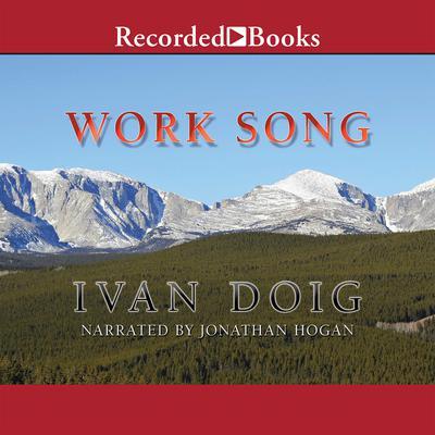 Work Song Audiobook, by Ivan Doig