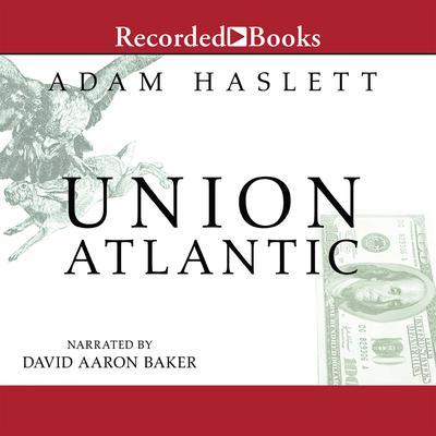 Union Atlantic Audiobook, by Adam Haslett