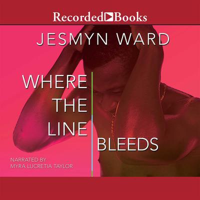 Where the Line Bleeds Audiobook, by Jesmyn Ward