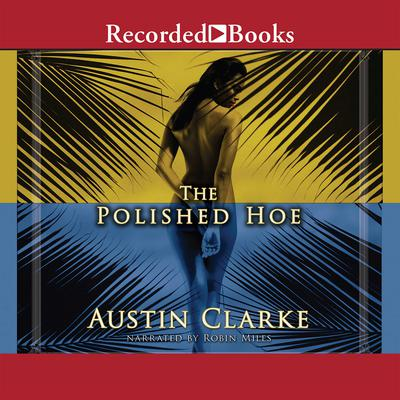 The Polished Hoe Audiobook, by Austin Clarke