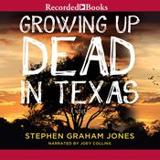 Growing Up Dead in Texas, by Stephen Graham Jones