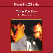 What You Sow Audiobook, by Wallace Ford
