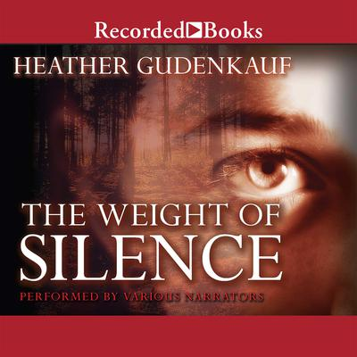 The Weight of Silence Audiobook, by Heather Gudenkauf