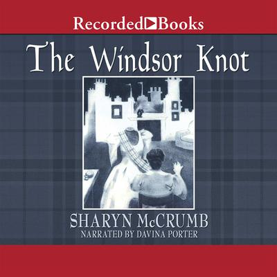 The Windsor Knot Audiobook, by Sharyn McCrumb